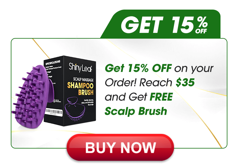 Get 15% OFF on your Order! Reach $35 and Get FREE Scalp Brush